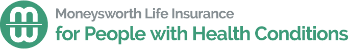 Moneysworth Life Insurance for People with Health Conditions